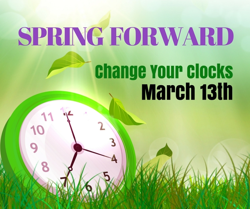 Time Change! Set your clocks forward!