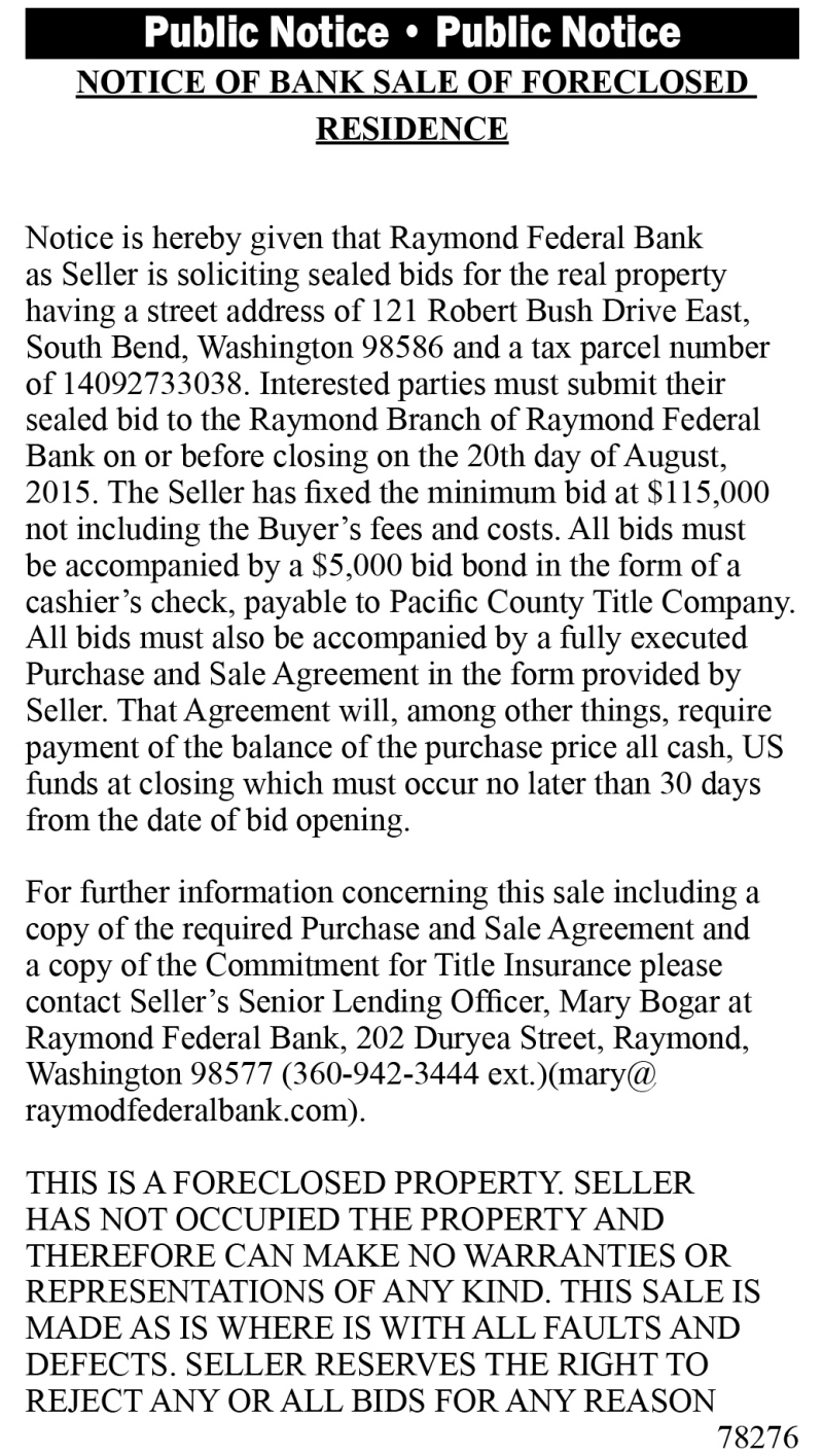 Legal 78276: NOTICE OF BANK SALE OF FORECLOSED RESIDENCE